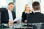 A Guide on How to effectively explain your strengths in a job interview.