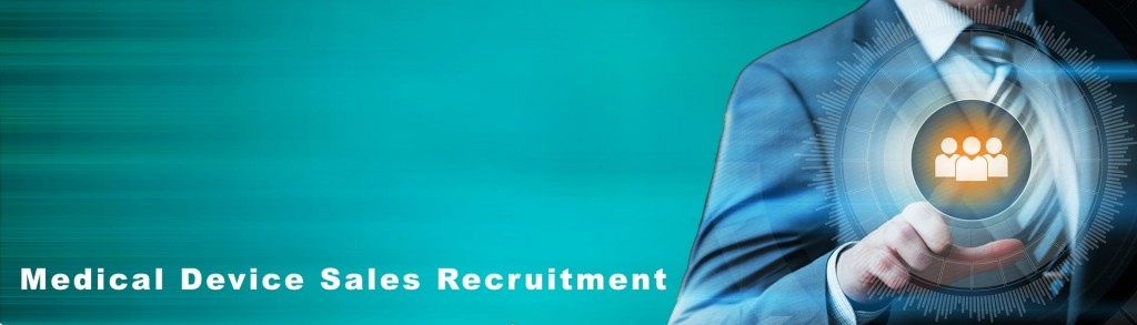 Medical Device Recruiters - Sales Recruitment