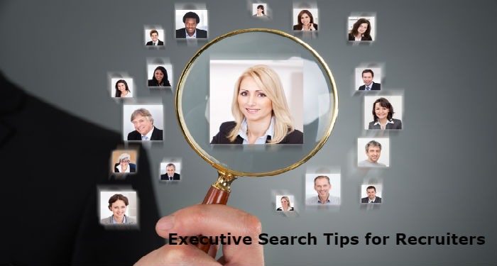 Seven Executive Search Tips for Recruiters