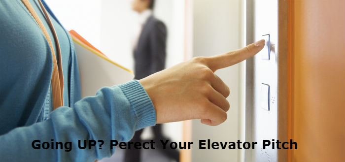 Going Up? You should perfect your elevator pitch!