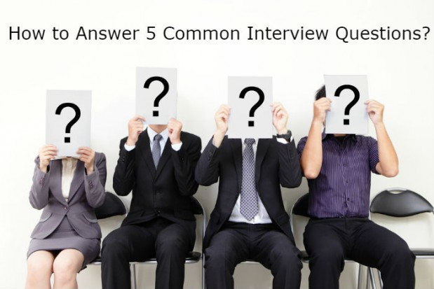 Interview Questions and how to answer the five most common questions.