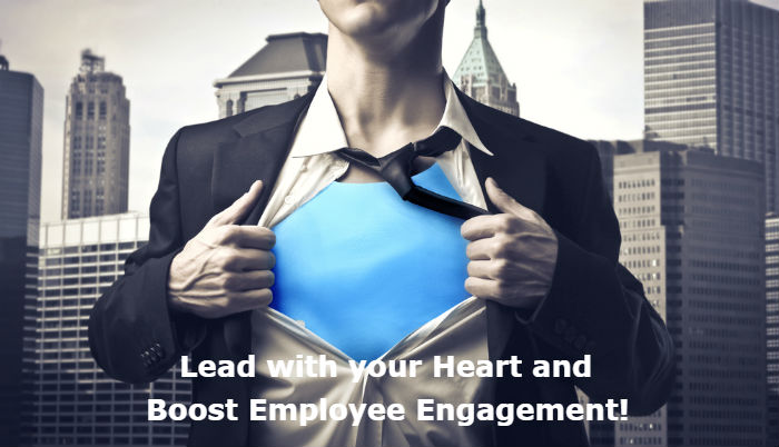Leading with your Heart - Boost Employee Engagement