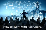 A guide on effectively working with recruiters.